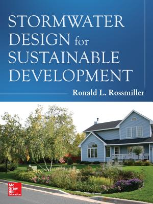 Stormwater Design for Sustainable Development By Rossmiller, Ronald